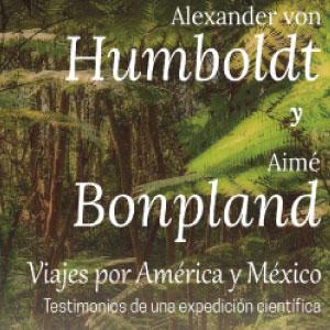 Galería «Alexander Von Humboldt y Aimé Bonpland. Viajes por América y México. Testimonios de una expedición científica»