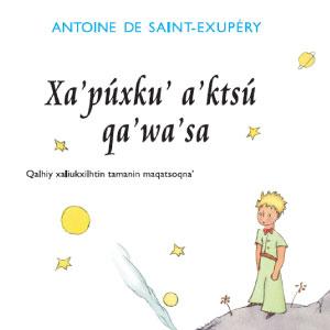 [23 abril] Presentación del libro: Xa'púxku' a'ktsú qa'wa'sa (El Principito en Totonaco), traducción de Pedro Pérez Luna